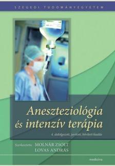 Szerk.Molnár Zs-Lovas A. - Aneszteziológia és intenzív terápia 4.átdolg., jav., bőv. kiad.