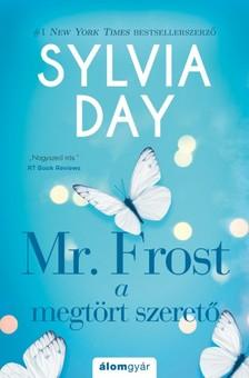 Sylvia Day - Mr. Frost - A megtört szerető [eKönyv: epub, mobi]