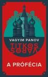 Vagyim Panov - A prófécia [eKönyv: epub, mobi]