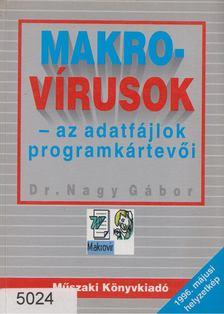 Nagy Gábor - Makrovírusok - Az adatfájlok programkártevői [antikvár]