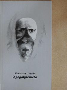 Dr. Mészáros István - A fogolytemető [antikvár]