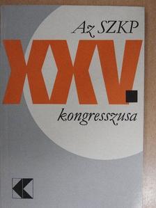 Alekszej Nyikolajevics Koszigin - Az SZKP XXV. kongresszusa [antikvár]
