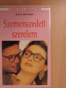 Sheila Bruckner - Szemenszedett szerelem [antikvár]