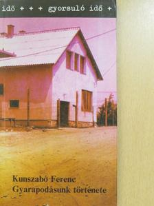 Kunszabó Ferenc - Gyarapodásunk története (dedikált példány) [antikvár]