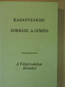 Nikosz Kazantzakisz - Zorbász, a görög [antikvár]