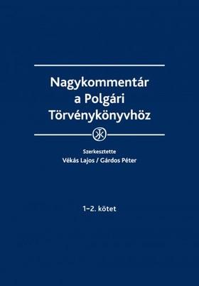 Dr. Gárdos Péter (szerk.) Dr. Vékás Lajos, - Nagykommentár a Polgári Törvénykönyvhöz [eKönyv: epub, mobi]