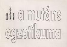 Krasztev Péter - A mutáns egzotikuma [antikvár]