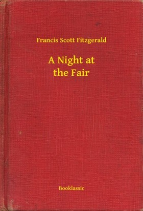 F. Scott Fitzgerald - A Night at the Fair