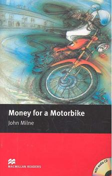 MILNE, JOHN - Money for a Motorbike - CD - Level 2 - Beginner [antikvár]