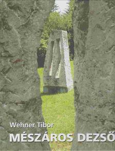 Wehner Tibor - Mészáros Dezső [antikvár]