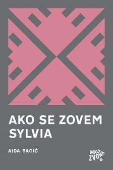 Aida Bagiæ Aida Bagiæ, - Ako se zovem Sylvia - Poezija [eKönyv: epub, mobi]