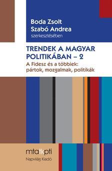 Boda Zsolt-Szabó Andrea - Trendek a magyar politikában 2. - ÜKH 2017