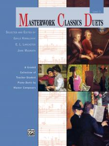 KOWALCHYK; LANCASTER; MAGRATH - MASTERWORK CLASSICS DUETS - LEVELE 1 - A GARDED COLLECTION OF TACHER-STUDENT PIANO DUETS