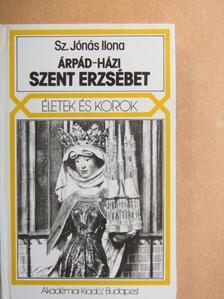 Sz. Jónás Ilona - Árpád-házi Szent Erzsébet [antikvár]