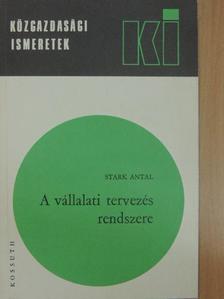 Stark Antal - A vállalati tervezés rendszere [antikvár]