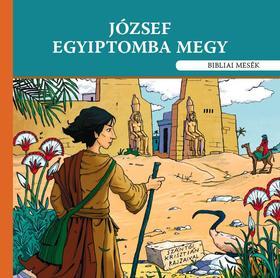 Szokács Eszter ill.Szántói Krisztián - József Egyiptomba megy - Bibliai mesék