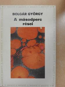 Bolgár György - A másodperc rései [antikvár]