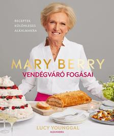 Mary Berry - Mary Berry vendégváró fogásai