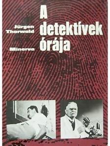 Thorwald, Jürgen - A detektívek órája [eKönyv: epub, mobi]
