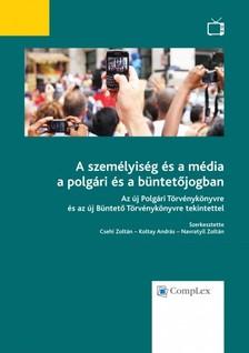(szerk.) Csehi Zoltán-Koltay András--Navratyil Zoltán - A személyiség és a média a polgári és a büntetőjogban - Az új Polgári Törvénykönyvre és az új Büntető Törvénykönyvre tekintettel [eKönyv: epub, mobi]