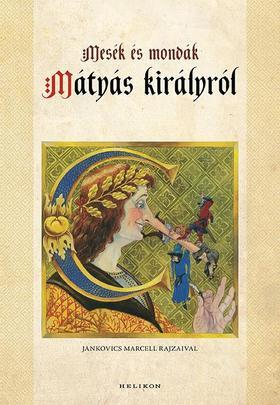 Kríza Ildikó - Mesék és mondák Mátyás királyról