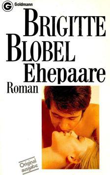 Blobel, Brigitte - Ehepaare [antikvár]