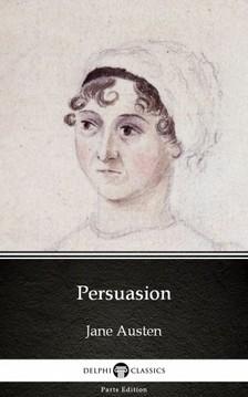 Delphi Classics Jane Austen, - Persuasion by Jane Austen (Illustrated) [eKönyv: epub, mobi]