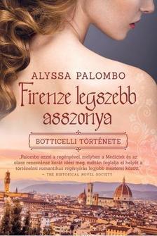 ALYSSA PALOMBO - Firenze legszebb asszonya - Botticelli története
