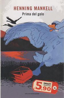 Henning Mankell - Prima del gelo [antikvár]