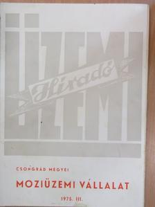 Bordás Sándor - Csongrád megyei Moziüzemi Vállalat Üzemi Híradó 1975/III. [antikvár]