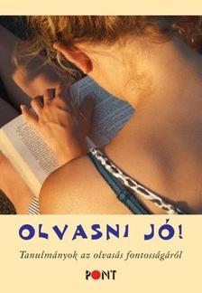 Szávai Ilona - Olvasni jó! - Tanulmányok az olvasás fontosságáról