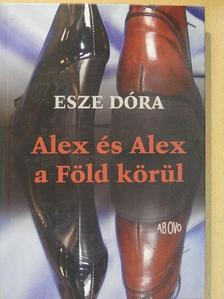 Esze Dóra - Alex és Alex a Föld körül [antikvár]