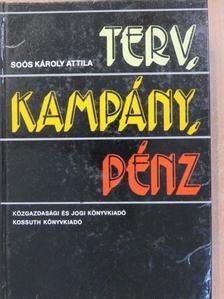 Soós Károly Attila - Terv, kampány, pénz [antikvár]