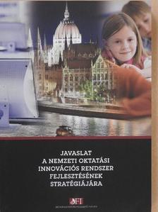 Balázs Éva - Javaslat a nemzeti oktatási innovációs rendszer fejlesztésének stratégiájára [antikvár]