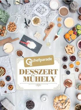 Chefparade - Chefparade - Desszertműhely