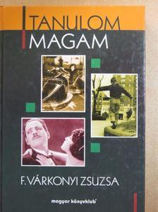 F. Várkonyi Zsuzsa - Tanulom magam [antikvár]