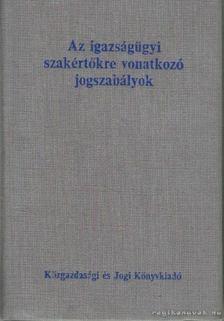 Dr. Molnár Gyula - Az igazságügyi szakértőkre vonatkozó jogszabályok [antikvár]