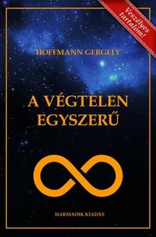 Dr. Hoffmann Gergely - A Végtelen Egyszerű [eKönyv: epub, mobi]