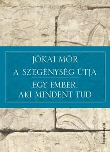 JÓKAI MÓR - A szegénység útja - Egy ember, aki mindent tud [eKönyv: epub, mobi]