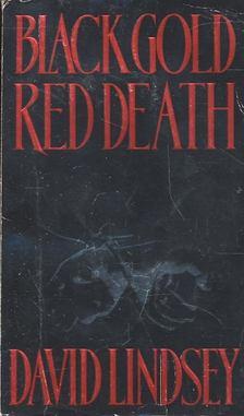 David Lindsey - Black Gold Red Death [antikvár]