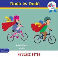NYULÁSZ PÉTER - Dodó és Dodó - A hős olvasó sorozat