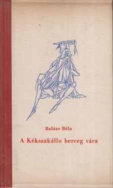 Balázs Béla - A kékszakállu herceg vára [antikvár]
