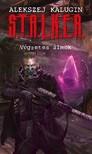 Alekszej Kalugin - S.T.A.L.K.E.R. - Végzetes álmok [eKönyv: epub, mobi]