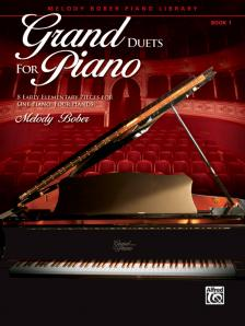 BOBER, MELODY - GRAND DUETS FOR PIANO- BOOK 1 - 8 EARLY ELEMENTARY PIECES FOR ONE PIANO, FOUR HANDS
