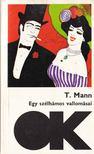 Thomas Mann - Egy szélhámos vallomásai [antikvár]