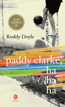 Roddy Doyle - Paddy Clarke, hahaha