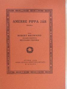 Robert Browning - Amerre Pippa jár [antikvár]