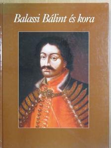 Csörsz Rumen István - Balassi Bálint és kora [antikvár]