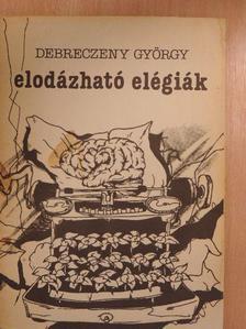 Debreczeny György - Elodázható elégiák [antikvár]