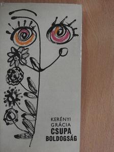 Kerényi Grácia - Csupa boldogság [antikvár]